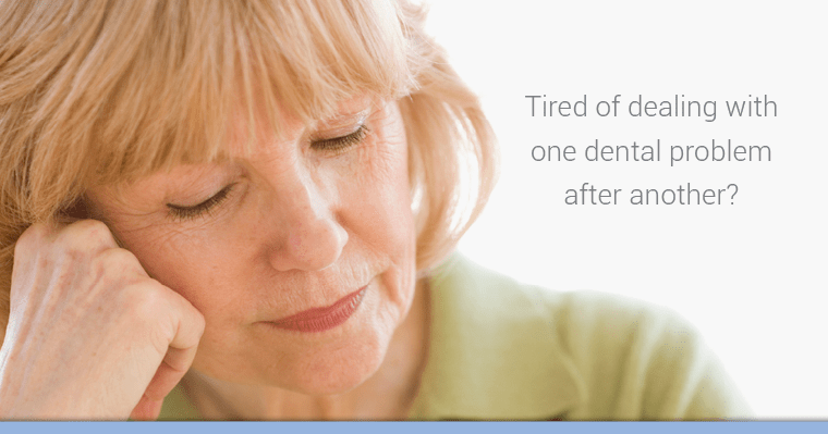 Eliminate the stress of dental surprises with comprehensive dentistry.