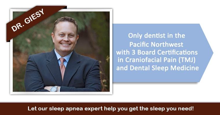 Dr. Giesy is your sleep apnea expert in Tacoma, WA