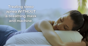 Treat sleep apnea without a breathing mask or machine with a dental appliance